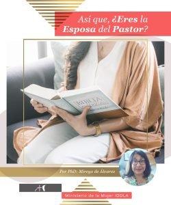 Lee más sobre el artículo Así que, ¿Eres la Esposa del Pastor?